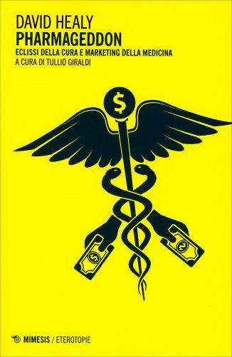 Pharmageddon - Eclissi della Cura e Marketing della Medicina