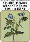 Le Piante Medicinali del Canton Ticino e dell'Oltrepò