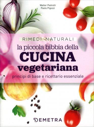 La Piccola Bibbia della Cucina Vegetariana