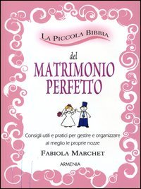 La Piccola Bibbia del Matrimonio Perfetto