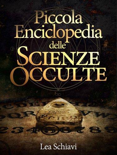 Piccola Enciclopedia delle Scienze Occulte (eBook)