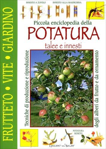 Piccola Enciclopedia della Potatura, Talee, Innesti