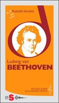Piccola Guida alla Grande Musica - Ludwig van Beethoven (eBook)