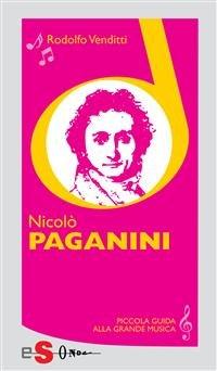 Piccola Guida alla Grande Musica - Nicolò Paganini (eBook)