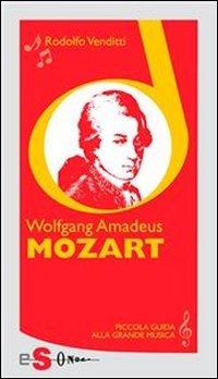 Piccola Guida alla Grande Musica - Wolfgang Amadeus Mozart (eBook)