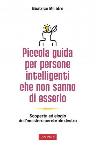 Piccola Guida per Persone Intelligenti che Non Sanno di Esserlo (eBook)