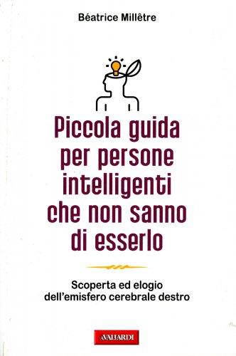 Piccola Guida per Persone Intelligenti che Non Sanno di Esserlo