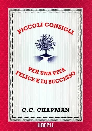 Piccoli Consigli Per una Vita Felice e di Successo (eBook)