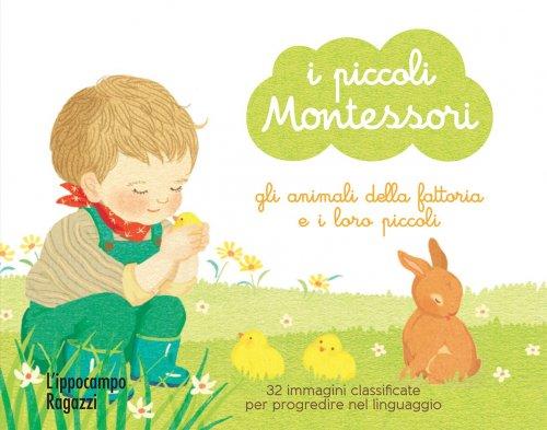 I Piccoli Montessori - Gli Animali della Fattoria e i Loro Piccoli