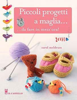 Piccoli Progetti a Maglia... da Fare in Mezz'Ora!