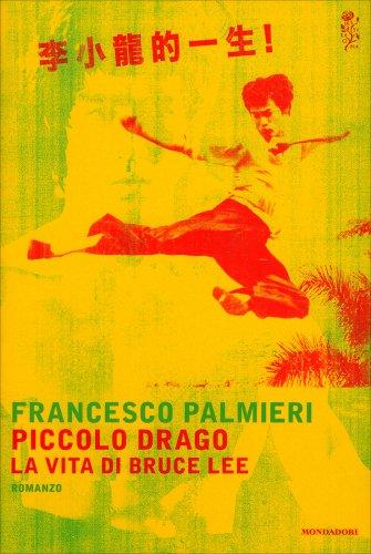 Piccolo Drago - La Vita di Bruce Lee