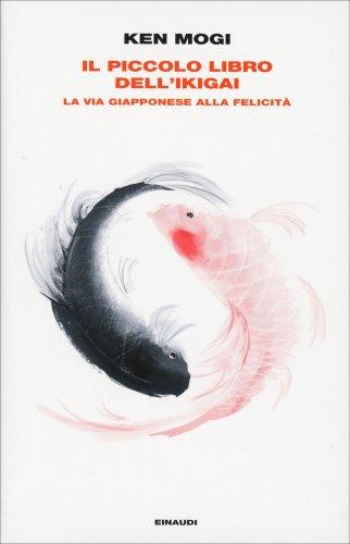Il Piccolo Libro dell'Ikigai