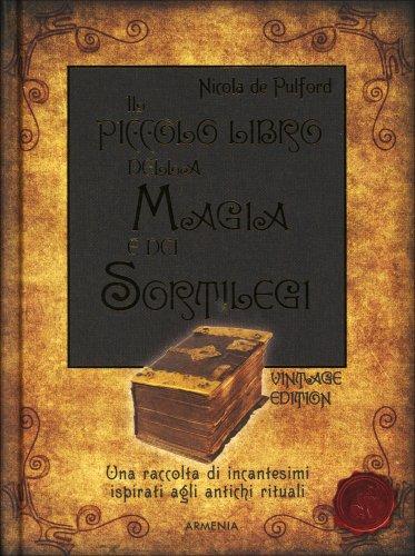 Il Piccolo Libro della Magia e dei Sortilegi - Vintage Edition