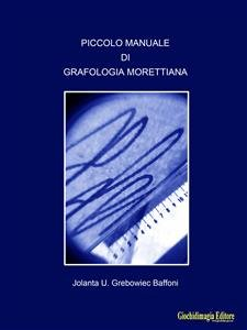 Piccolo Manuale di Grafologia Morettiana (eBook)