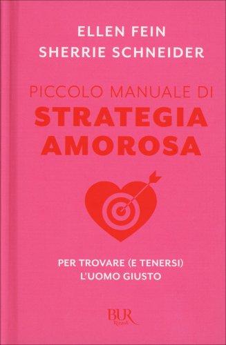 Piccolo Manuale di Strategia Amorosa