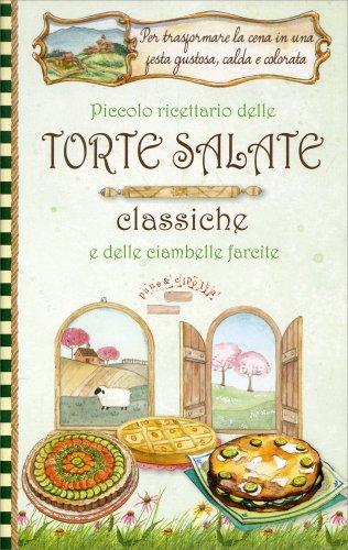 Piccolo Ricettario delle Torte Salate Classiche