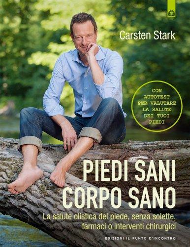 Piedi Sani, Corpo Sano (eBook)