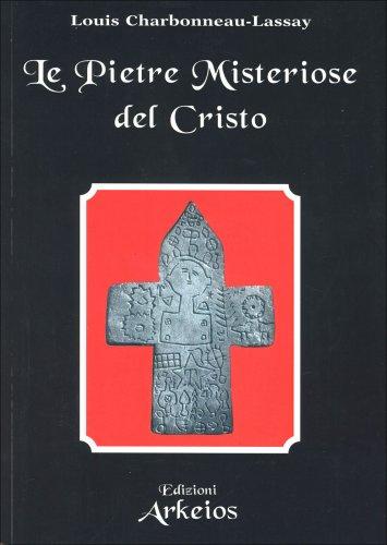 Le Pietre Misteriose del Cristo