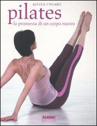 Pilates La promessa di un corpo nuovo