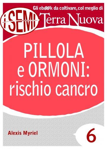Pillola e Ormoni: Rischio Cancro (eBook)