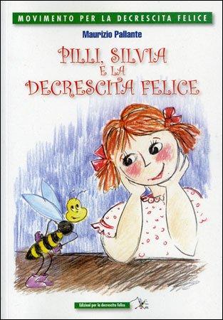 Pilly, Silvia e la Decrescita felice
