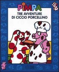 Pimpa e Tre Avventure di Ciccio Porcellino