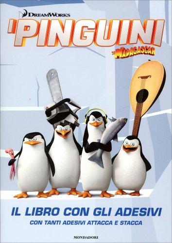 I Pinguini di Madagascar - Il Libro con gli Adesivi
