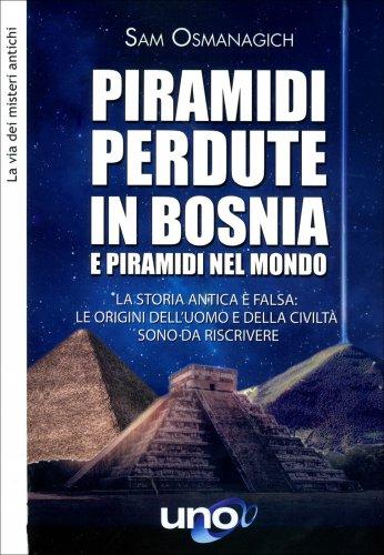 Piramidi Perdute in Bosnia e Piramidi nel Mondo