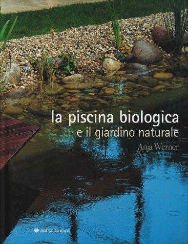 La Piscina Biologica e il Giardino Naturale