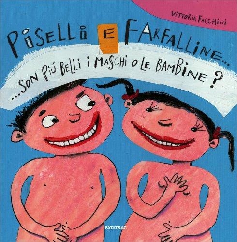 Piselli e Farfalline... Son Più Belli i Maschi o le Bambine?