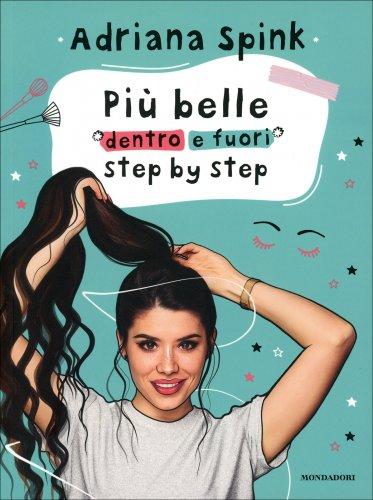 Più Belle Dentro e Fuori Step by Step