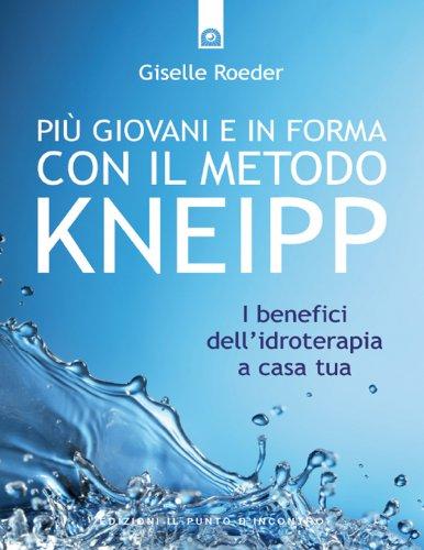 Più Giovani e in Forma con il Metodo Kneipp (eBook)