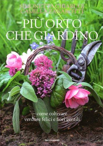 Pi orto che giardino simonetta chiarugi libro - L orto in giardino ...