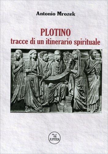 Plotino - Tracce di un Itinerario Spirituale