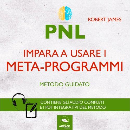 PNL - Impara a Usare i Meta-Programmi (Audiocorso Mp3)