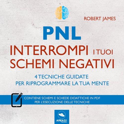 PNL - Interrompi i Tuoi Schemi Negativi (Audiolibro Mp3)