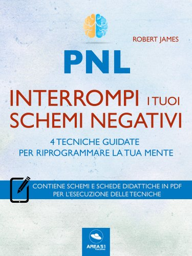 PNL - Interrompi i Tuoi Schemi Negativi (eBook)