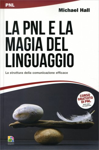 La PNL e la Magia del Linguaggio