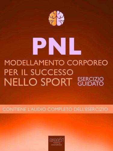 PNL - Modellamento Corporeo per il Successo nello Sport (eBook)