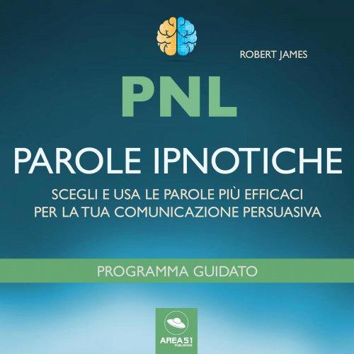 PNL - Parole Ipnotiche (Audiolibro Mp3)