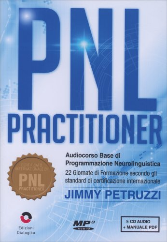 PNL Practitioner - Audiocorso Base (5 CD Audio mp3 - durata 6 ore)