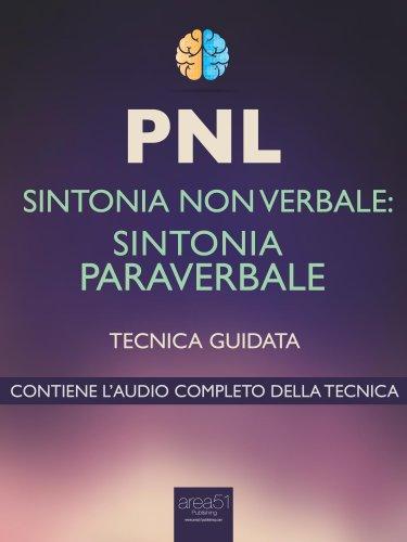 PNL - Sintonia Non Verbale: Sintonia Paraverbale (eBook)