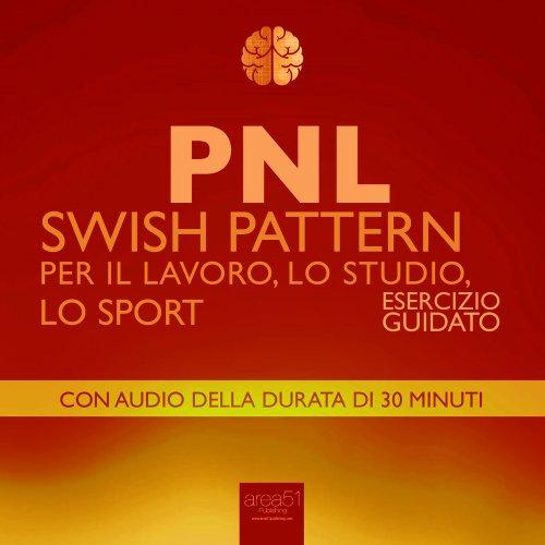 PNL - Swish Pattern per il Lavoro, lo Studio, lo Sport (Audiolibro Mp3)