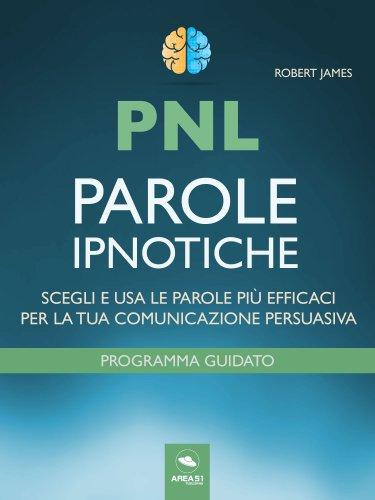 PNL - Parole Ipnotiche (eBook)