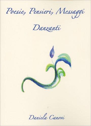 Poesie, Pensieri, Messaggi Danzanti