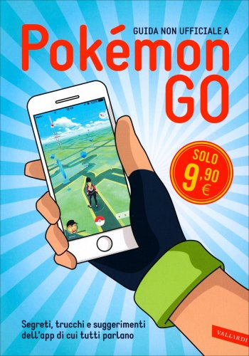 Guida Non Ufficiale a Pokémon Go