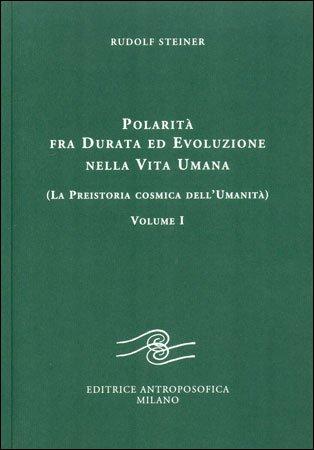 Polarità Fra Durata ed Evoluzione nella Vita Umana - Vol. 1