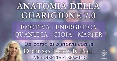 Anatomia della Guarigione 7.0 - Corso con la dott.ssa Erica F. Poli