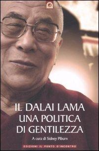 Il Dalai Lama - Una Politica di Gentilezza
