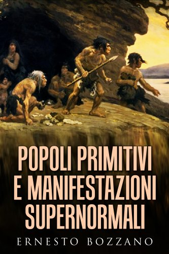 Popoli Primitivi e Manifestazioni Supernormali (eBook)